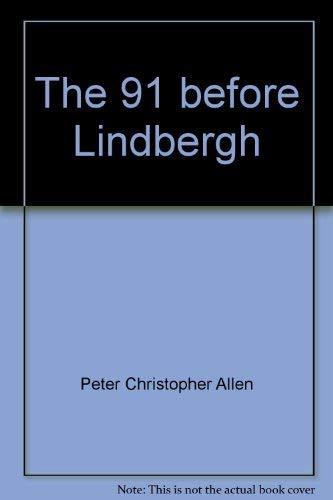 9780911139037: The 91 before Lindbergh