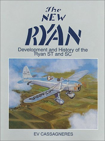 9780911139204: The New Ryan: Development and History of the Ryan ST and SC (Historic aircraft series)