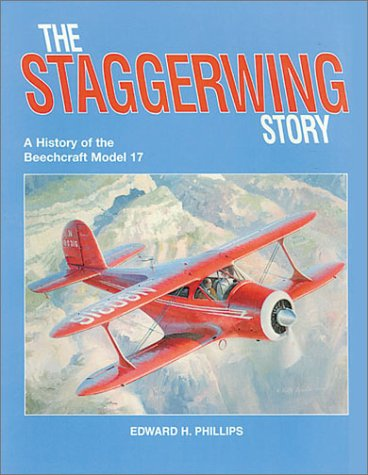 9780911139273: The Staggerwing Story: A History of the Beechcraft Model 17
