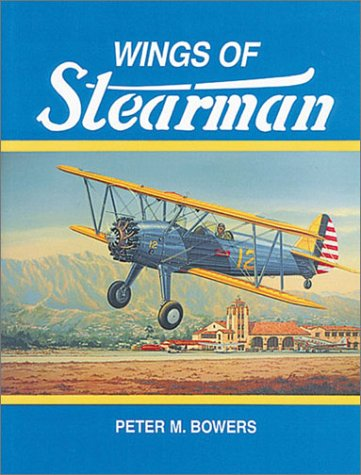 Wings of Stearman: The Story of Lloyd: Bowers, Peter M.