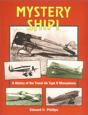 9780911139297: Mystery Ship: A History of the Travel Air Type R Monoplanes (Historic Aircraft Series)