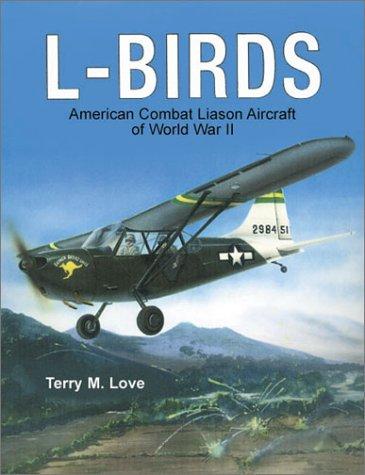 9780911139310: L-Birds: American Combat Liaison Aircraft of World War II