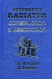 9780911160000: Automotive Radiator Construction and Restoration for Antique and Classic Cars