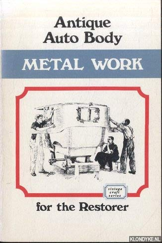 9780911160017: Antique Auto Body Metal Work for the Restorer