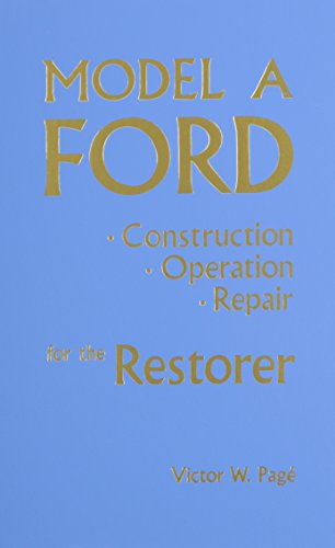 Model A Ford : Construction, Operation, Repair: Victor W. Page