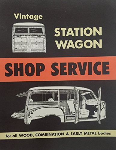 Vintage station wagon shop service: Representative applications for all wood, combination & ...