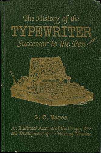 History of the Typewriter Successor to the: Mares, George Carl