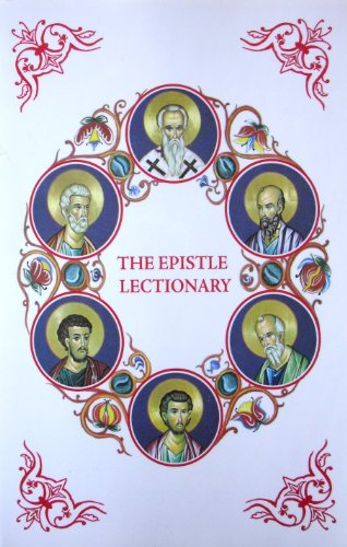 9780911165579: The Epistle Lectionary: The Apostolos Of The Greek Orthodox Church According to the King James version, Emended and Arranged for the Liturgical Year