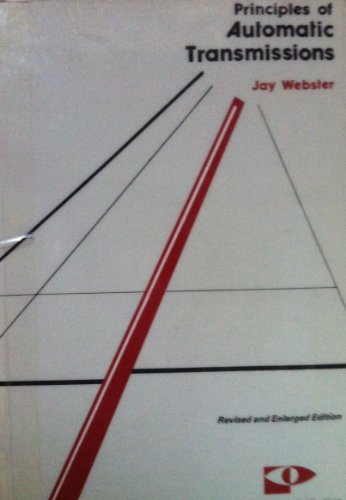 Principles of Automatic Transmissions (0911168435) by Jay Webster
