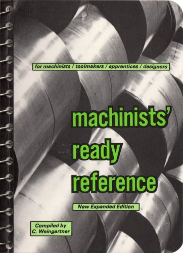 9780911168501: Machinists' Ready Reference, 6th Edition