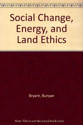 9780911168754: Social Change, Energy, and Land Ethics