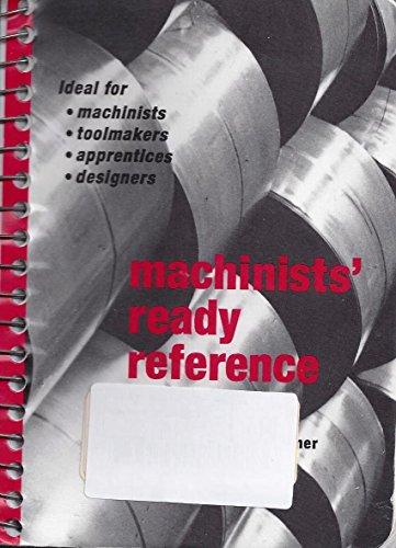 Machinists Ready Reference: C. Weingartne
