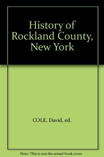 History of Rockland County, New York: COLE, David, ed.