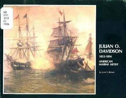Julian O. Davidson, 1853-1894: American Marine Artist: Lynn S. Beman
