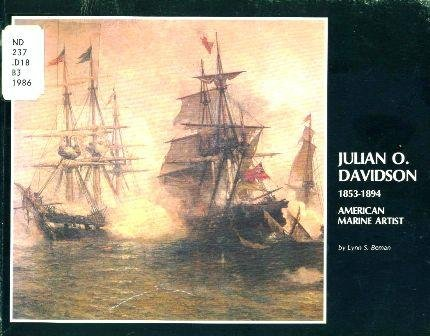 Julian O. Davidson, 1853-1894: American Marine Artist (an exhibition catalogue): Lynn S. Beman