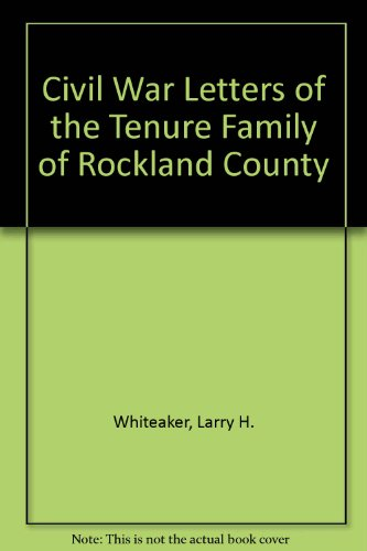 9780911183399: Civil War Letters of the Tenure Family of Rockland County