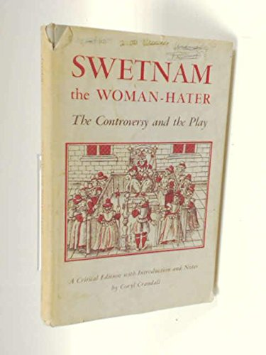 Swetnam, the Women Hater: The Controversy and the Play: Crandall, Coryl., Editor