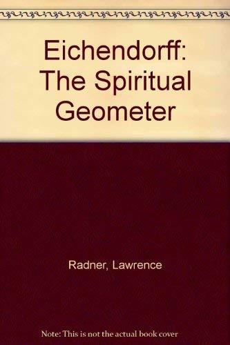 Eichendorff: The Spiritual Geometer: Radner, Lawrence