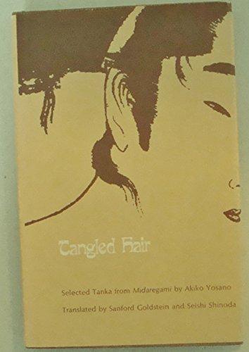Tangled Hair: Selected Tanka from Midaregami: Yosano, Akiko