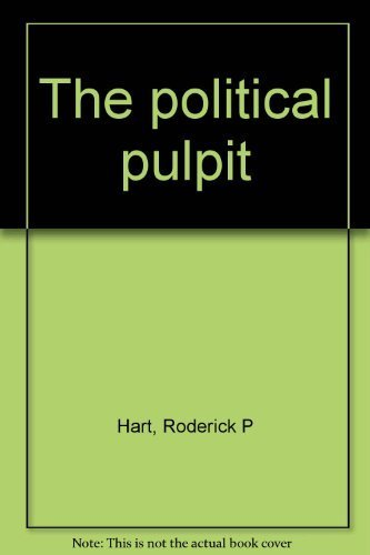 The Political Pulpit: Hart, Roderick P