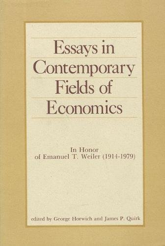 Essays in Contemporary Fields of Economics: In Honor of Emanuel T. Weiler (1914-1979
