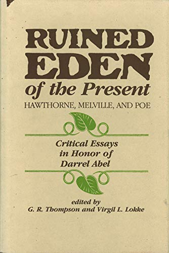9780911198607: Ruined Eden of the Present: Hawthorne, Melville and Poe: Critical Essays in Honor of Darrel Abel