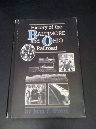 History of the Baltimore and Ohio Railroad: Stover, John F.