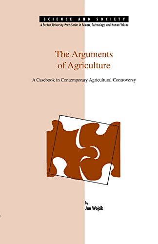 9780911198997: Arguments of Agriculture: A Casebook in Contemporary Agricultural Controversy (SCIENCE AND SOCIETY (WEST LAFAYETTE, IND))