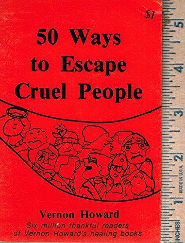 50 Ways to Escape Cruel People: Howard, Vernon