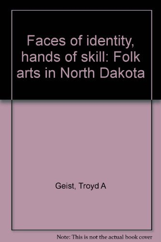 9780911205954: Faces of identity, hands of skill: Folk arts in North Dakota