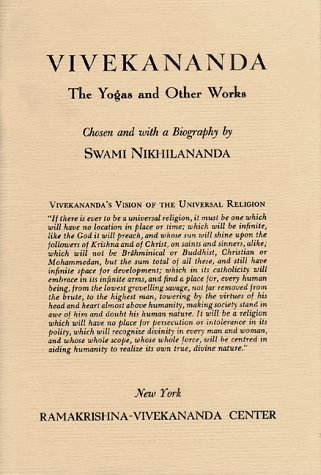 Vivekananda: The Yogas and Other Works (0911206043) by Vivekananda, Swami; Nikhilananda, Swami