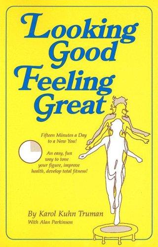 Looking Good Feeling Great: Fifteen Minutes a: Karol Kuhn Truman,
