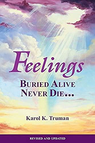 9780911207026: Feelings Buried Alive Never Die