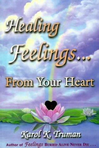 Healing Feelings from Your Heart: Karol Kuhn Truman