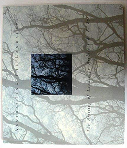 9780911209426: Abstracting the Landscape: The Artistry of Landscape Architect A. E. Bye