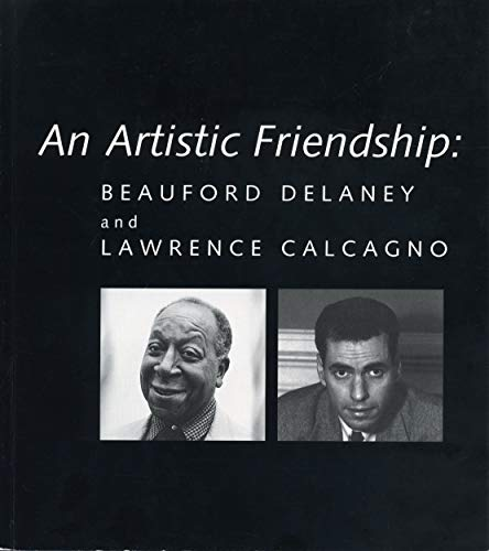 9780911209532: An Artistic Friendship: Beauford Delaney and Lawrence Calcagno