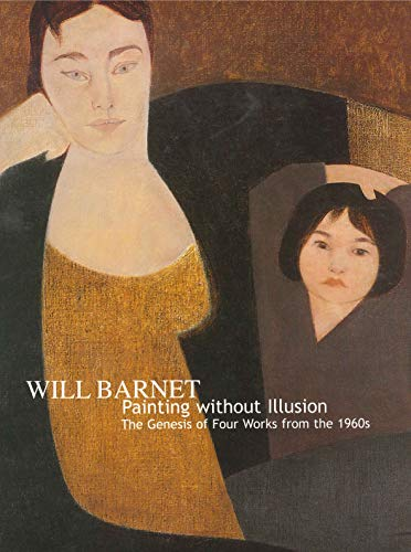9780911209594: Will Barnet: Painting Without Illusion: the Genesis of Four Works from the 1960's