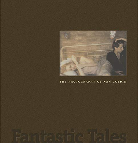 9780911209631: Fantastic Tales: The Photography of Nan Goldin