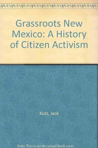 9780911213263: Grassroots New Mexico: A History of Citizen Activism