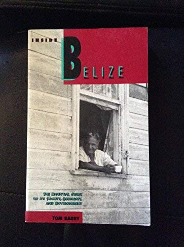 Inside Belize (9780911213393) by Tom Barry