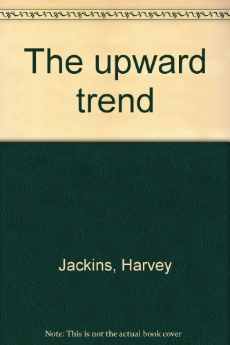 9780911214574: The upward trend