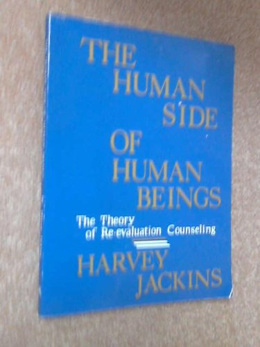 The human side of human beings: The theory of re-evaluation counseling: Jackins, Harvey