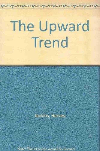 9780911214635: The Upward Trend