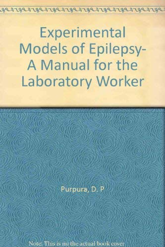 9780911216264: Experimental Models of Epilepsy- A Manual for the Laboratory Worker