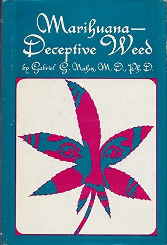 Marihuana - Deceptive Weed: Gabriel G. Nahas