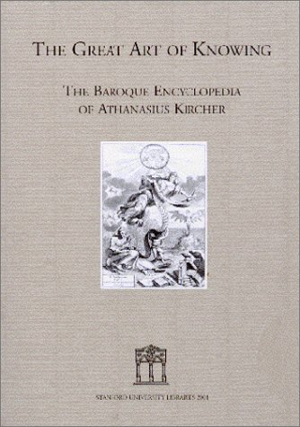 9780911221237: The Great Art of Knowing: The Baroque Encyclopedia of Athanasius Kircher