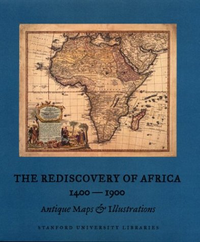 The Rediscovery of Africa 1400-1900 Antique Maps & Rare Images: Jacobson, William R.