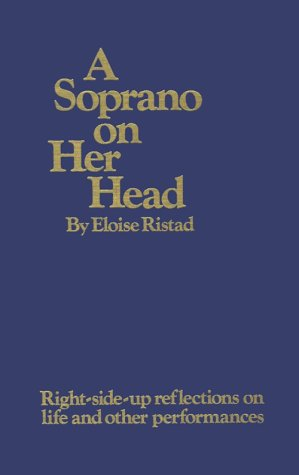 9780911226201: A Soprano on Her Head: Right-Side-Up Reflections on Life and Other Performances