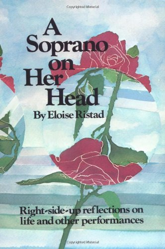9780911226218: A Soprano on Her Head: Right-Side-Up Reflections on Life and Other Performances