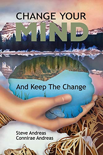 9780911226294: Change Your Mind-And Keep the Change: Advanced Nlp Submodalities Interventions